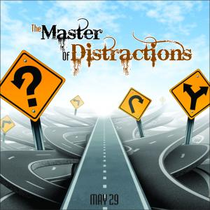 Master of Distractions