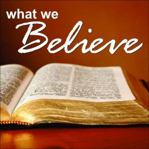 What We Believe!
