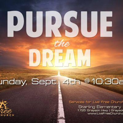Pursue the Dream