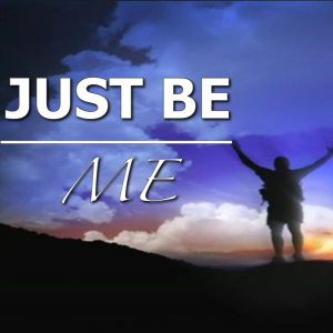 Just Be Me