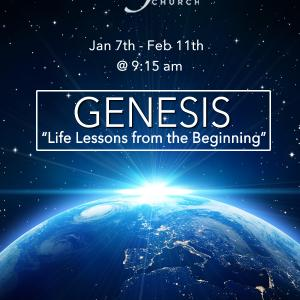 "Genesis– ""Life Lessons from the Beginning"""