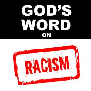 God's Word On Racism