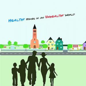 Healthy Homes in an Unhealthy World